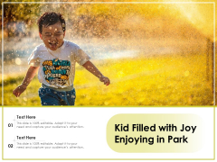 Kid Filled With Joy Enjoying In Park Ppt PowerPoint Presentation Visual Aids Infographic Template PDF