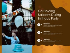 Kid Holding Balloons During Birthday Party Ppt PowerPoint Presentation Gallery Guidelines PDF
