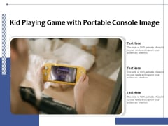 Kid Playing Game With Portable Console Image Ppt PowerPoint Presentation Gallery Slides PDF