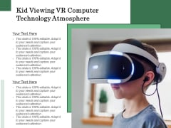 Kid Viewing VR Computer Technology Atmosphere Ppt PowerPoint Presentation Gallery Guide PDF