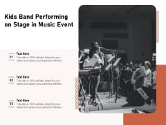 Kids Band Performing On Stage In Music Event Ppt PowerPoint Presentation Gallery Brochure PDF