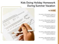 Kids Doing Holiday Homework During Summer Vacation Ppt PowerPoint Presentation File Graphics Template PDF