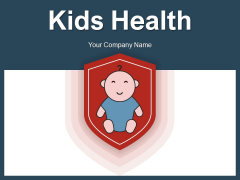 Kids Health Protect Insurance Ppt PowerPoint Presentation Complete Deck