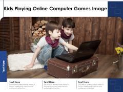 Kids Playing Online Computer Games Image Ppt PowerPoint Presentation Gallery Slide Portrait PDF