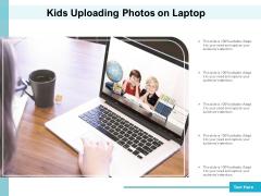 Kids Uploading Photos On Laptop Ppt PowerPoint Presentation File Model PDF