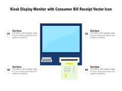 Kiosk Display Monitor With Consumer Bill Receipt Vector Icon Ppt PowerPoint Presentation Gallery Example Topics PDF