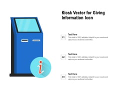 Kiosk Vector For Giving Information Icon Ppt PowerPoint Presentation Gallery Template PDF