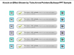 Knock On Effect Shown By Ticks Arrow Pointers Bullseye PPT Sample Ppt PowerPoint Presentation Gallery Design Templates PDF
