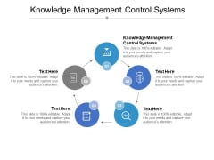 Knowledge Management Control Systems Ppt PowerPoint Presentation Outline Ideas Cpb