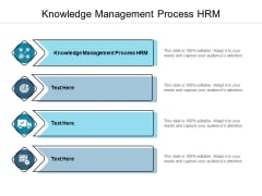 Knowledge Management Process HRM Ppt PowerPoint Presentation Gallery Graphics Download Cpb