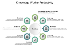 Knowledge Worker Productivity Ppt PowerPoint Presentation Outline Example File Cpb