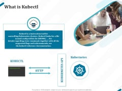 Kubernetes Containers Architecture Overview What Is Kubectl Ppt Infographics File Formats PDF