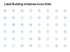 Label Building Initiatives Icons Slide Ppt Inspiration PDF