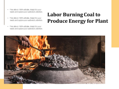 Labor Burning Coal To Produce Energy For Plant Ppt PowerPoint Presentation Model Deck PDF