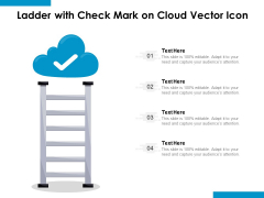 Ladder With Check Mark On Cloud Vector Icon Ppt PowerPoint Presentation Slides Graphic Images PDF