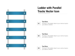 Ladder With Parallel Tracks Vector Icon Ppt PowerPoint Presentation File Example PDF