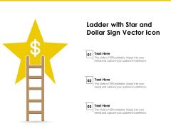 Ladder With Star And Dollar Sign Vector Icon Ppt PowerPoint Presentation Portfolio Slideshow PDF