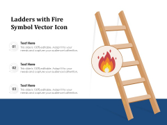 Ladders With Fire Symbol Vector Icon Ppt PowerPoint Presentation Gallery Templates PDF