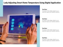 Lady Adjusting Smart Home Temperature Using Digital Application Ppt PowerPoint Presentation Ideas Sample PDF