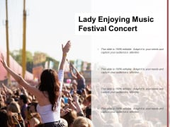 Lady Enjoying Music Festival Concert Ppt Powerpoint Presentation Portfolio Summary