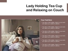 Lady Holding Tea Cup And Relaxing On Couch Ppt PowerPoint Presentation Gallery Tips PDF