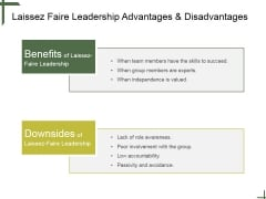 Laissez Faire Leadership Advantages And Disadvantages Ppt PowerPoint Presentation Infographics