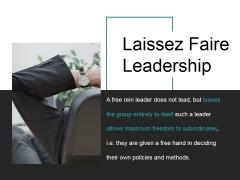 Laissez Faire Leadership Ppt PowerPoint Presentation Slide