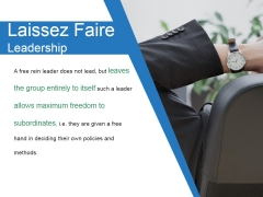 Laissez Faire Leadership Ppt PowerPoint Presentation Template