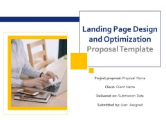 Landing Page Design And Optimization Proposal Template Ppt PowerPoint Presentation Complete Deck With Slides