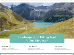 Landscape With Hiking Trail Alpine Mountain Ppt PowerPoint Presentation Gallery Sample PDF