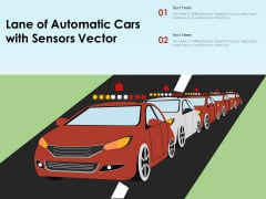 Lane Of Automatic Cars With Sensors Vector Ppt PowerPoint Presentation Portfolio Grid PDF