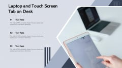 Laptop And Touch Screen Tab On Desk Ppt Ideas Guide PDF