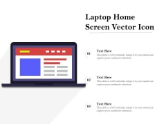 Laptop Home Screen Vector Icon Ppt PowerPoint Presentation Professional Samples PDF