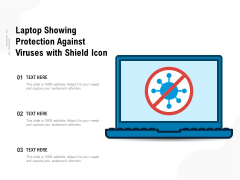 Laptop Showing Protection Against Viruses With Shield Icon Ppt PowerPoint Presentation Gallery Icons PDF