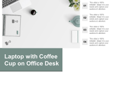 Laptop With Coffee Cup On Office Desk Ppt PowerPoint Presentation Ideas Example