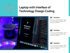 Laptop With Interface Of Technology Design Coding Ppt PowerPoint Presentation Summary Gridlines PDF