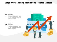 Large Arrow Showing Team Efforts Towards Success Ppt PowerPoint Presentation File Icon PDF