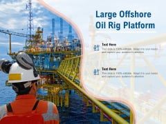 Large Offshore Oil Rig Platform Ppt PowerPoint Presentation Ideas Show