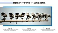 Latest CCTV Device For Surveillance Ppt PowerPoint Presentation Gallery Design Inspiration PDF