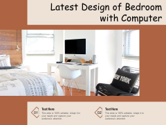 Latest Design Of Bedroom With Computer Ppt PowerPoint Presentation Show Professional PDF
