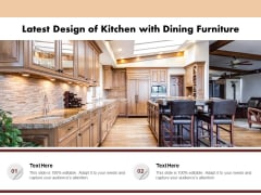 Latest Design Of Kitchen With Dining Furniture Ppt PowerPoint Presentation Show Influencers PDF