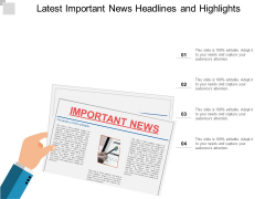Latest Important News Headlines And Highlights Ppt PowerPoint Presentation Outline Slide Download