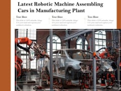 Latest Robotic Machine Assembling Cars In Manufacturing Plant Ppt PowerPoint Presentation Gallery Topics PDF