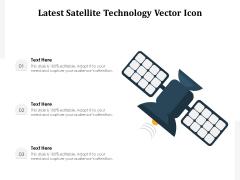 Latest Satellite Technology Vector Icon Ppt PowerPoint Presentation Gallery Design Inspiration PDF