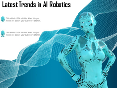 Latest Trends In AI Robotics Ppt PowerPoint Presentation Pictures Summary