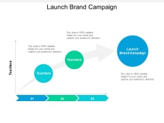Launch Brand Campaign Ppt PowerPoint Presentation Infographics Objects Cpb
