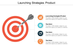 Launching Strategies Product Ppt PowerPoint Presentation Background Image Cpb