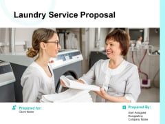 Laundry Service Proposal Ppt PowerPoint Presentation Complete Deck With Slides