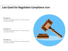 Law Gavel For Regulation Compliance Icon Ppt PowerPoint Presentation Gallery Model PDF