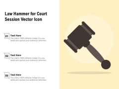 Law Hammer For Court Session Vector Icon Ppt PowerPoint Presentation Gallery Background Image PDF